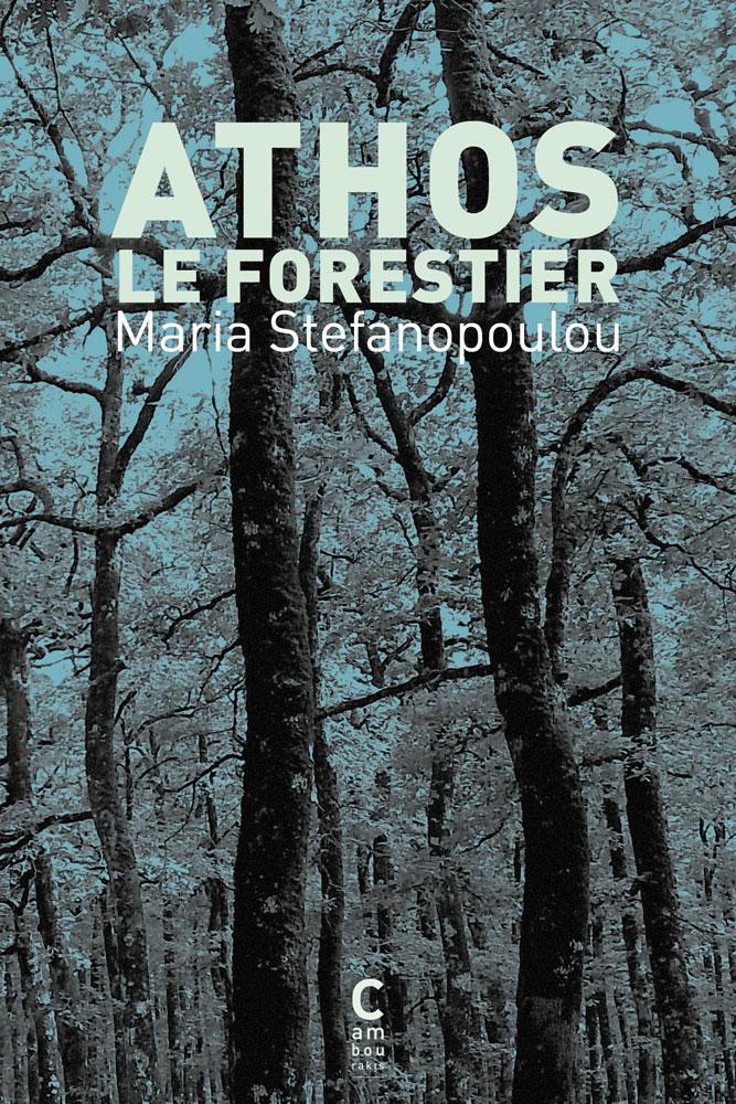 Maria-Stefanopoulou-Athos-le-forestier_COUV